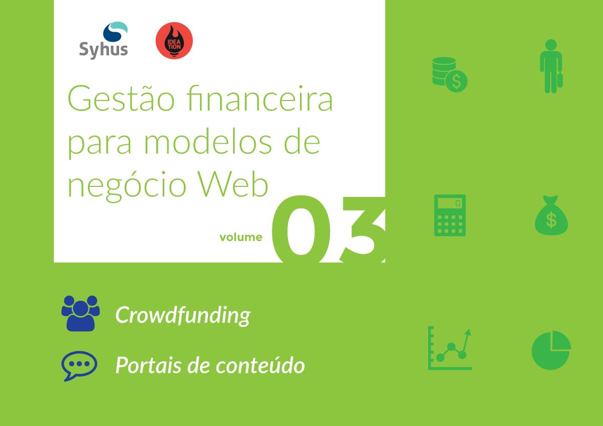 Ebook: Gestão Financeira para modelos de negócio web – Volume 3 (Crowdfunding e Portais de Conteúdo)